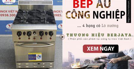 Thiết bị bếp inox công nghiệp - Địa chỉ mua bếp âu công nghiệp, bếp âu 4 họng có lò nướng berjaya giá tốt tại TPHCM.