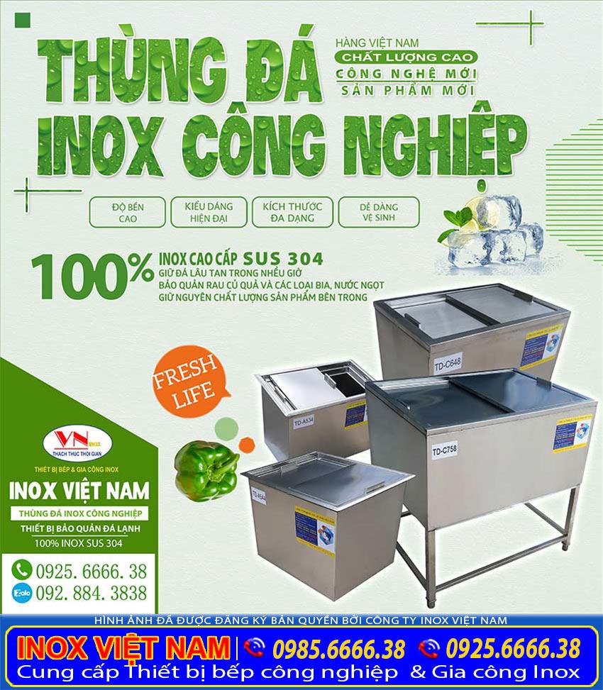 Mua thùng đá inox công nghiệp chất lượng giá tốt chỉ có tại thương hiệu Inox Việt Nam.