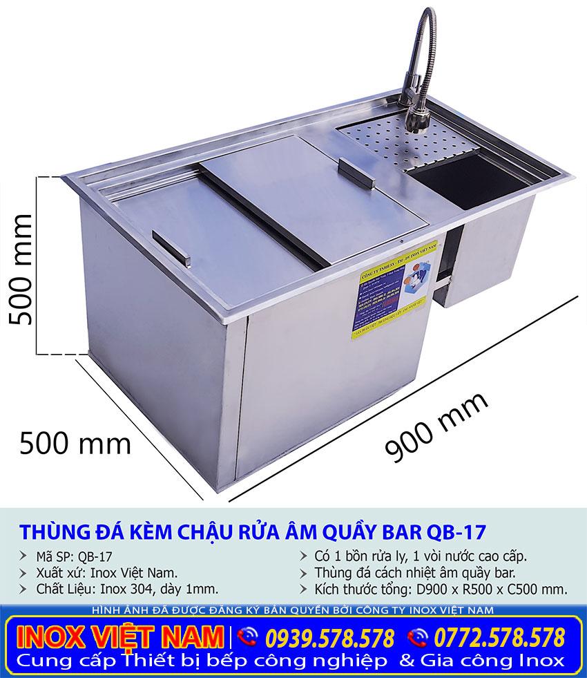Thông số kỹ thuật kích thước Thùng đá inox âm bàn kèm chậu rửa quầy bar QB-17.