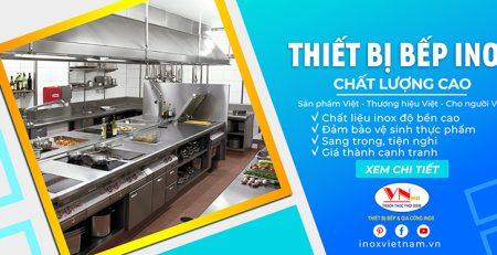 Inox Việt Nam - Đơn vị chuyên cung cấp các thiết bị bếp công nghiệp giá tốt tại TPHCM. Tư vấn thiết kế bếp nhà hàng chuyên nghiệp giá tốt uy tín chất lượng.
