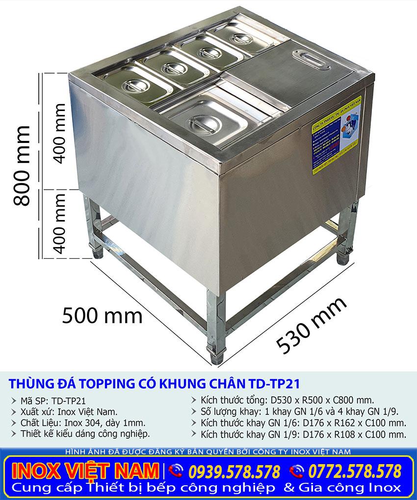 Kích thước thùng đựng đá inox topping có khung chân TD-TP21.